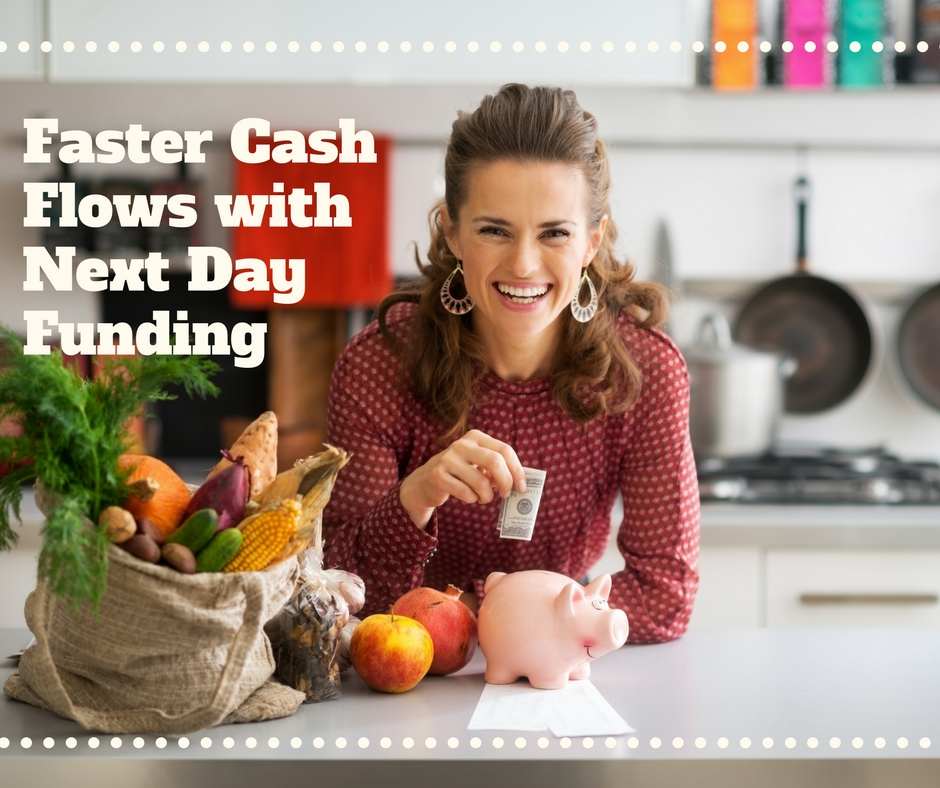 Faster Cash Flows with Next Day Funding